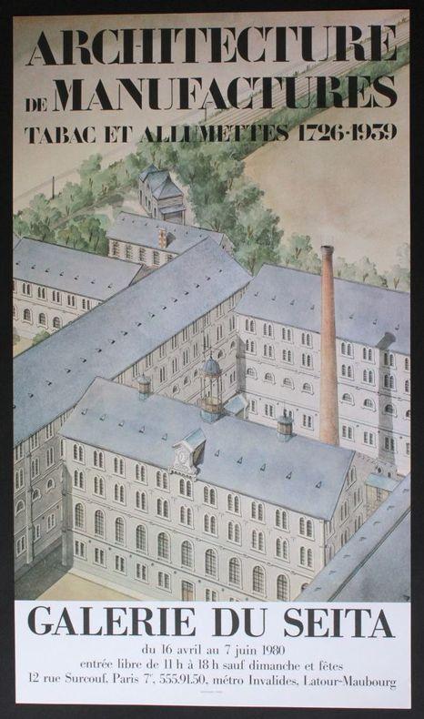 Architecture de manufactures : tabac et allumettes, 1726-1939. Galerie du Seita, du 16 avril au 7 juin 1980.. [Affiche] - [Tabac]