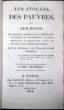 Les Avocats des pauvres ou sermons de Bossuet, Bourdalouë, Massillon, Fléchier, La Colombière, La Rüe, Neuville, Le Chapelan, Elisée et de Beauvais, ...