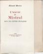 L'Oeuvre de Mistral dans les lettres françaises. Conférence prononcée à l'occasion du centenaire de Frédéric Mistral le 14 septembre 1930 dans la ...