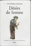Désirs de femme. Edition établie sur les manuscrits originaux par René R. Khawam.. 'Abd al-Rahîm al-Hawrânî - Khawam, René Rizqallah (préf., trad.)