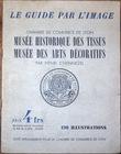 Chambre de Commerce de Lyon : Musée historique des tissus, Musée des arts décoratifs. D'Hennezel, Henri