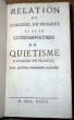 Relation de l'origine, du progrès et de la condamnation du Quiétisme répandu en France, avec plusieurs anecdotes curieuses. [Phelypeaux, Jean, abbé]