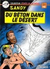 SANDY . DU BETON DANS LE DESERT ..  Willy LAMBIL .