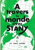 A TRAVERS LE MONDE AVEC STANY ..  STANY .