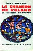 LA CHANSON DE ROLAND ET L' HISTOIRE DE FRANCE ..  MIREAUX Emile .