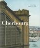Cherbourg. A transatlantic soul ········· english edition. Anne Roze ; photos, John Foley