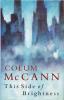 This Side of Brightness.. Mc CANN (Colum).