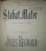 STABAT MATER POUR CHŒUR À 4 VOIX (S.C.T.B.). Sans accompagnement. . REGNAUD Jules.