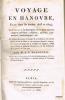 VOYAGE EN HANOVRE fait dans les années 1803 et 1804 ; CONTENANT la description de ce pays sous ses rapports politique, religieux, agricole, ...