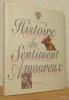 Histoire du sentiment amoureux.. BOLOGNE J.C.