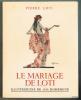 LE MARIAGE DE LOTI. ILLUSTRATIONS de J.-G. DOMERGUE. . LOTI Pierre