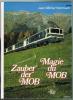 Zauber der Mob - Magie du MOB. (Montreux-Oberland-Bernois).. HARTMANN J.M.