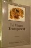 Le Vivant Transparent.. LEROY Francis