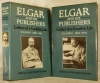 ELGAR AND HIS PUBLISHERS, Letters of a Creative Life. (I). 1885-1903. (II). 1904-1934.. NORTHROP MOORE J.