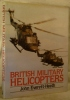BRITISH MILITARY HELICOPTERS.. EVERETT-HEATH J.