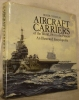 AIRCRAFT CARRIERS of the world, 1914 to the Present. An Illustrated Encyclopedia.. CHESNEAU Roger