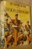LE LIVRE D'OR DE LA LEGION ETRANGERE (1831-1976).. BRUNON J., MANUE G.-R. & CARLES P.