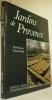 Provence et Côte d'Azur. Livre I : JARDINS de PROVENCE. RACINE M. & BINET F.