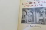 AU SEUIL DE L'ART ROMAN, L'ARCHITECTURE OTTONIENNE. GRODECKI Louis