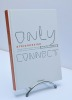 "ARTCONNEXION, catalogue ""Only connect"" (dix ans d'art contemporain). (Collectif) B. Ramade, G. Froger, V. Goudinoux, O. Renau Et R. Balau"