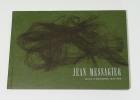 Jean Messagier. Choix d'estampes 1945-1966. Catalogue chronologique et synoptique.. MESSAGIER Jean - MICHELSON Annette