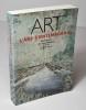 ART, L'âge contemporain (Une histoire des arts plastiques à la fin du XXe siècle.). ARDENNE Paul