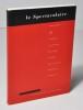 Le spectaculaire. (Collectif) Horn Rebecca - IFP - Kemps Niek - Levêque Claude - Marek Raoul - Munoz Juan - Saulnier Emmanuel - Steinbach Haim - ...