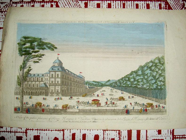 Vue d'une maison de plaisance de la reine d'Hongrie à six lieues de Vienne. Vue d'Optique du dix-huitième siècle