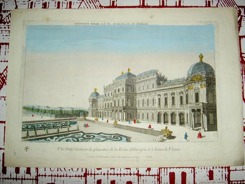 Vue d'une maison de Plaisance de la reine d'Hongrie à 7. lieues de Vienne. Vue d'Optique du dix-huitième siècle