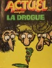 Actuel N°20 : La drogue . Actuel - Revue Mensuelle - Directeur de la publication : Jean-François Bizot