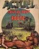 Actuel N°21 : Tout au bout de la route. Actuel - Revue Mensuelle - Directeur de la publication : Jean-François Bizot