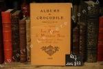 Albums du crocodile : Les papiers de Monsieur Brun. Souvenirs Lyonnais et Nîmois du XVIIIème Siècle. Albums du crocodile - Jean Tricou
