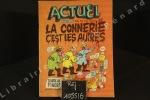 Actuel N°41 : La connerie c'est les autres . Actuel - Revue Mensuelle - Directeur de la publication : Jean-François Bizot