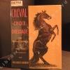 Cheval, choix, dressage. BENOIST-GIRONIERE, Yves