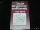 Clés de l'acupuncture traditionnelle. Roger Wybot