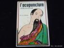 L'acupuncture cette inconnue.. Dr. J.C. Darras