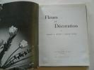Fleurs et décoration. Jacqueline de Chimay. Madeleine Morin
