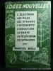 Idées nouvelles sur l'électron, les piles, les dynamos, l'alternatif, l'induction, la radio, la télévision, les ultrasons. Marcel Boll