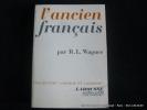 L'ancien français. Point de vue, programmes. R.L. Wagner