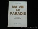 Ma vie au paradis. Un étonnant reportage de Hugues Benson sur la vie dans l'autre monde. Borgia, Anthony