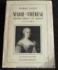Marie-Thérèse. Impératrice et Reine. 1717-1780.. Lafue Pierre