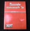 L'année automobile 1982-1983. N°30 L'industrie automobile en 1982 - Le sport automobile en 1982. Edita Lausanne