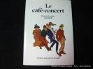 Le café-concert. François Caradec. Alain Weill