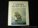 Les peintures de marine de Chris Mayger. Chris Mayger. Introduction de David Larkin