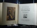 Le livre de l'imagier. Gourmont, Rémy de. Bois de Daragnès. Livre établi par André Malraux.
