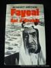 Fayçal, roi d'Arabie. L'homme, le souverain, sa place dans le monde (1906-1975).. Benoist-Méchin