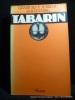 Tabarin. Archi-farce tirée des farces, dialogues et facéties de Tabarin. Geneviève Serreau, David Esrig et Tabarin