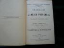 Grammaire de l'ancien provençal ou ancienne langue d'Oc. Phonétique et morphologie.. Anglade J.