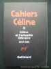 Cahiers Céline 2. Céline et l'actualité littéraire 1957-1961.. Céline, Louis-Ferdinand. Textes réunis et présentés par Jean-Pierre Dauphin et Henri ...