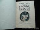 L'homme traqué.. Francis Carco. Illustrations de Jacques Lechantre